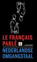 Le français parlé - Nederlandse omgangstaal